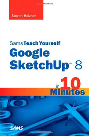 Teach Yourself Google SketchUp 8 in 10 Minutes » ExtraMob - Free ... | How to use google sketch up | Scoop.it