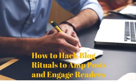 How to Hack Blog Rituals to Boost Posts and Engage Readers | ZipMinis: Science of Blogging | Scoop.it
