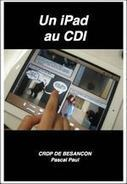Un iPad au CDI | Xanadu : l'information pour les bibliothécaires formateurs au bout des doigts | Scoop.it