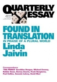 Quarterly Essay: Found in Translation, in Praise of a Plural World, by ... | Coaching | Scoop.it