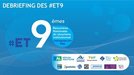Bilan des #ET9, en route vers les #ET10 et tellement d'autres ! | Rencontres et salons etourisme | Scoop.it
