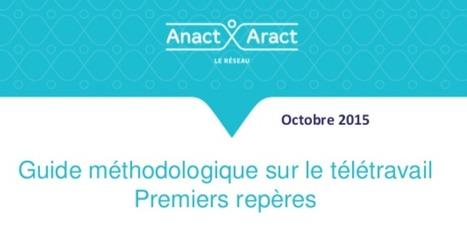 Guide méthodologique de l'ANACT sur le télétravail | Nouveaux lieux, nouveaux apprentissages | Scoop.it