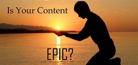 4 Ways to Make Your Ordinary Content Epic | social media lsi | Scoop.it