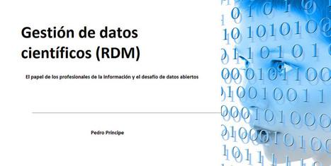 Gestión de datos científicos – el papel de los profesionales de la información y el desafío de datos abiertos | Educación a Distancia y TIC | Scoop.it