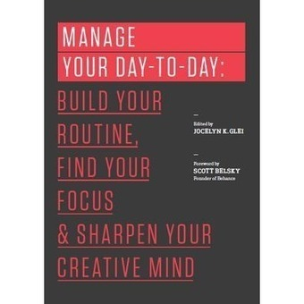 Manage Your Day-to-Day   Books That Made Me Think Differently   Scoop.it