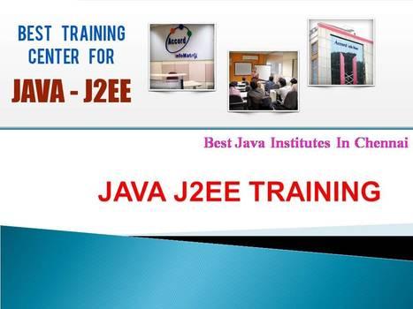 Java Training in Chennai | Java Courses in Chennai | java j2ee training | Scoop.it