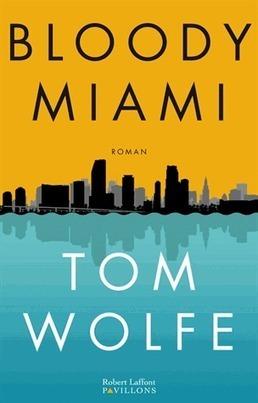Bloody Miami - Tom Wolfe - L'Ivre de Lire | Arts & Co | Scoop.it