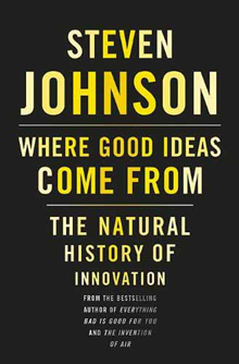 Where Good Ideas Come From: The Natural History of Innovation (Book Review) | Genius | Scoop.it