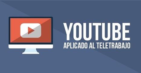 Youtube aplicado al teletrabajo | Epistele | Teletrabajo | Scoop.it