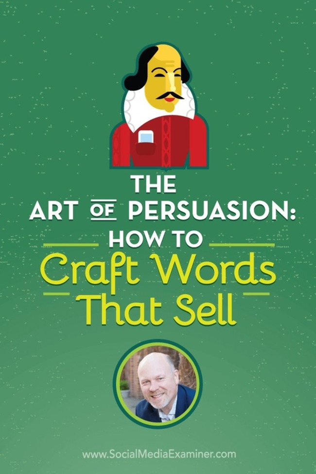 The Art of Persuasion: How to Craft Words That Sell : Social Media Examiner | Redacción de contenidos, artículos seleccionados por Eva Sanagustin | Scoop.it