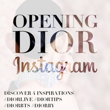 [SOCIAL MEDIA] Dior se lance sur Instagram ! - Web and Luxe ... | Branding et Luxe | Scoop.it