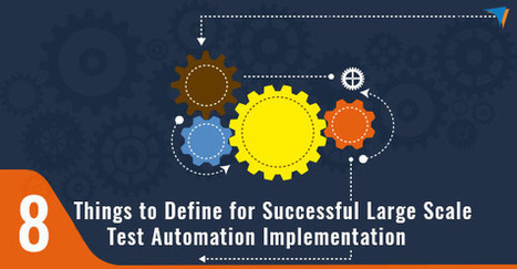 8 things to define for successful large scale Test Automation implementation   QA Automation News Channel   Scoop.it