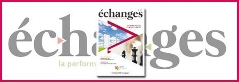 Les 4 excellences à l'honneur dans la dernière revue Echanges | Actualités et bonnes pratiques Qualité & Performance | Scoop.it