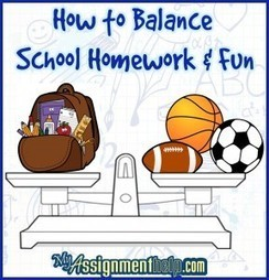 How to Balance School Homework and Fun : Assignment Help | Hire Expert Assignment Writers Online @ My Assignment Help | Scoop.it