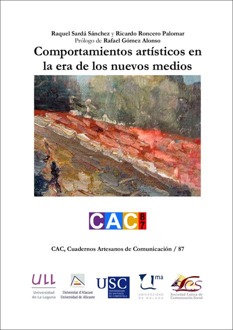 Comportamientos artísticos en la era de los nuevos medios / Raquel Sardá Sánchez, Ricardo Roncero Palomar y Rafael Gómez Alonso | Comunicación en la era digital | Scoop.it
