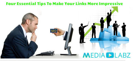 Four Essential Tips To Make Your Links More Impressive By Media labz | MediaLabz-Wordpress Website Design in Calgary | Scoop.it