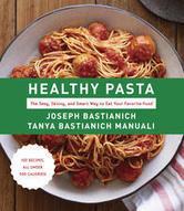 Healthy Pasta by Joseph Bastianich & Tanya Bastianich Manuali - RusaBok.Com | entertainment | Scoop.it