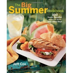 The Big Summer Cookbook: 300 Fresh, Flavorful Recipes for Those ... | Gelliotscatering.com | Scoop.it