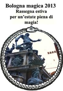 Bologna Magica: estate 2013 di magia nel centro città ... | Spettacoli ed intrattenimento | Scoop.it