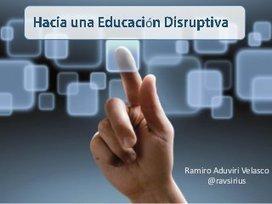 Hacia una Educacion Disruptiva