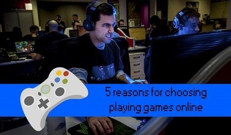 5 Reasons For Choosing Playing Games Online | Posts | Scoop.it