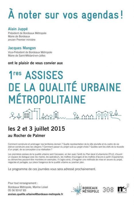Les assises de la qualité urbaine métropolitaine | Bordeaux 2030 | Gestion des services aux usagers | Scoop.it
