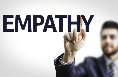The Business Value of Empathy | Empathy and Compassion | Scoop.it