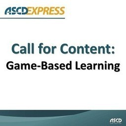 ASCD Express Call for Content: Game-Based Learning | ASCD ... | Games Based Learning in Education | Scoop.it