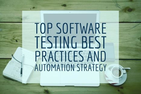 Top Software Testing Best Practices and Automation Strategy | Automated Software Testing | Scoop.it