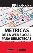Métricas de la web social para bibliotecas, de Nieves González-Fernández-Villavicencio | Libros El profesional de la información | Scoop.it