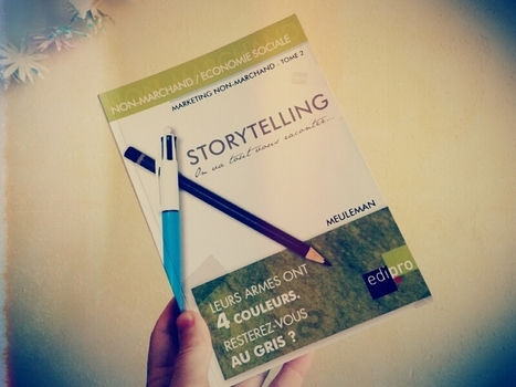 Storytelling - On va tout vous raconter... (marketing non-marchand) | Associations : communication, partenariats, recherche de financement.... | Scoop.it