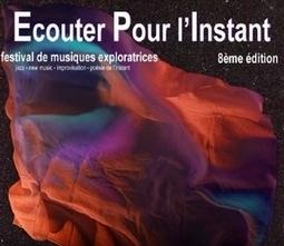 8ème Edition du festival ÉCOUTER POUR L'INSTANT par l'association MANEGE | CRDVA 24 | Scoop.it
