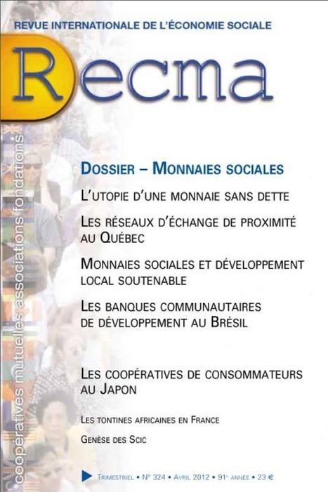 Dossier Monnaies sociales et complémentaires dans le numéro 324 de la Recma !   Monnaies En Débat   Scoop.it