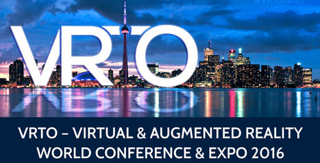 June 26th-27th >> VRTO Virtual & Augmented Reality World Conference & EXPO 2016 // #VirtualReality #VR | Digital #MediaArt(s) Numérique(s) | Scoop.it