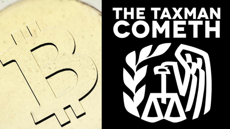 The IRS Just Declared War on Bitcoin - Retroactively   Criminal Justice in America   Scoop.it
