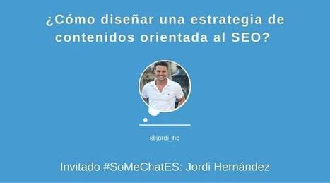 Estrategia de contenidos orientada al SEO –  Resumen del Twitter chat | Social Media | Scoop.it