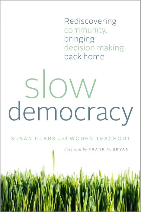 Pre-Release Special: Slow Democracy! : Chelsea Green | slow management | Scoop.it