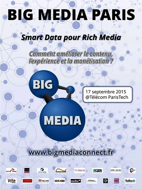 #InscriptionGratuite BIG MEDIA PARIS 17 sept @ Telecom ParisTech : Smart data pour Rich media | Big Media (En & Fr) | Scoop.it