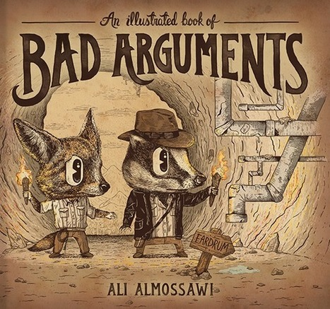 Logical Fallacies Explained With Fun Animal Illustrations: An Illustrated Book of Bad Arguments | Intelligence | Scoop.it