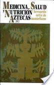 Medicina, salud y nutrición aztecas | Plantas y alimentos | Scoop.it