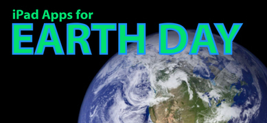 Apps For Earth Day: iPad/iPhone Apps AppList | Frankly EdTech | Scoop.it