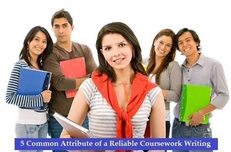 5 Common Attributes Of A Reliable Coursework Writing Service | Dissertation Online UK | Scoop.it