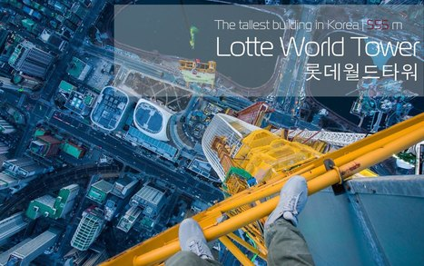 Urban Explorers Scale South Korea's 555 Meter Lotte World Tower and Nearly Get Busted | Modern Ruins, Decay and Urban Exploration | Scoop.it