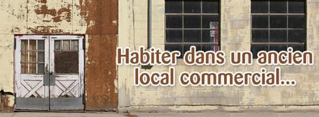 [Rénovation] Aménager un ancien atelier ou une ancienne boutique | Immobilier | Scoop.it
