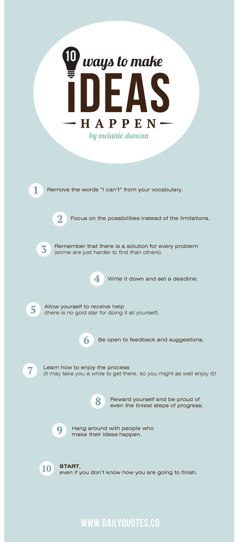 10 Ways to Make Ideas Happen Quote by Melanie Duncan | Daily Quotes | Freelancing Tips | Scoop.it