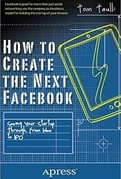 How to Create the Next Facebook | Free Download IT eBooks | Scoop.it
