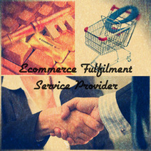 How to find a Good Ecommerce Fulfilment Service Provider | Ecommerce | Scoop.it
