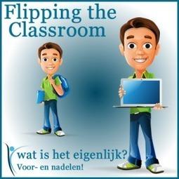 Flipping the Classroom, wat is het eigenlijk? - Saskia Beeldman | Khanacademy NL | Scoop.it
