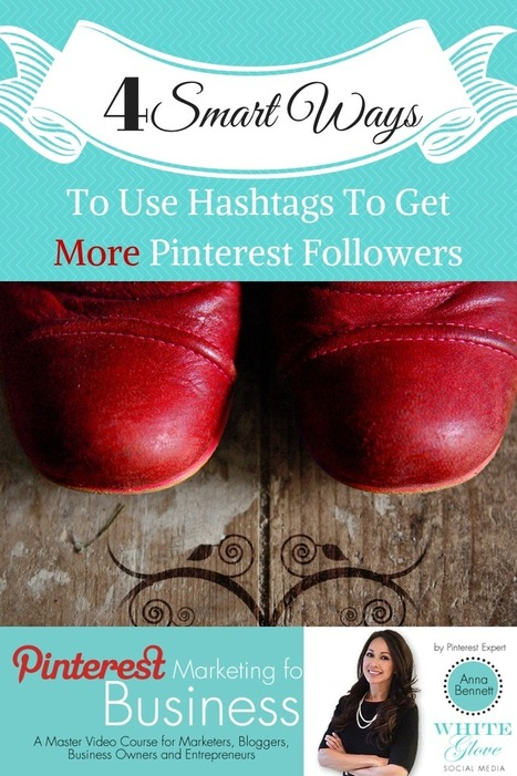 4 Smart Ways To Use Hashtags To Get More Pinterest Followers | Social Media and Mobile Websites | Scoop.it