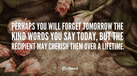 30sec Tip: You will Forget Tomorrow The Kind Words You Say Today | Chummaa...therinjuppome! | Scoop.it